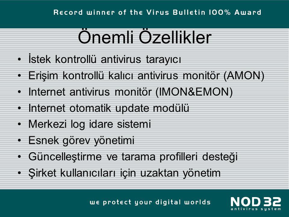 Önemli Özellikler İstek kontrollü antivirus tarayıcı Erişim kontrollü kalıcı antivirus monitör (AMON) Internet antivirus monitör (IMON&EMON) Internet