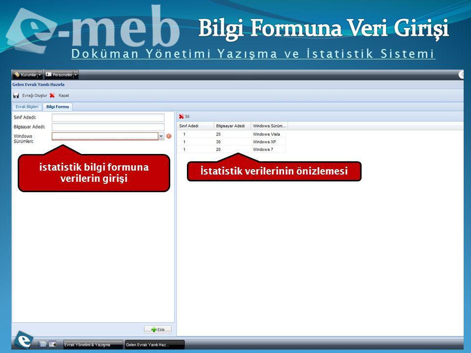 Doküman Yönetimi Yazı ş ma ve İ statistik Sistemi istatistik bilgi formuna verilerin giri ş i İ statistik verilerinin önizlemesi