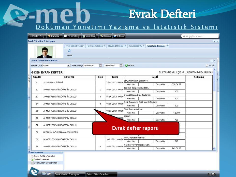 Doküman Yönetimi Yazı ş ma ve İ statistik Sistemi Evrak defter raporu