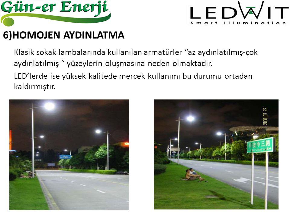 """6)HOMOJEN AYDINLATMA Klasik sokak lambalarında kullanılan armatürler """"az aydınlatılmış-çok aydınlatılmış """" yüzeylerin oluşmasına neden olmaktadır. LED"""