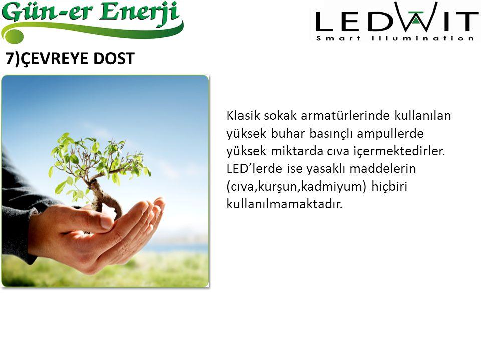 8)GÜVENLİK LED'li aydınlatma sistemleri düşük gerilim değerlerinde çalışmaktadır.Havada yanıcı gazların bulunabileceği ortamlarda kullanılan (sodyum buharlı lamba) gaz deşarjlı ampullerin yarattığı arklardan dolayı yangın çıkarma olasılığı LED'lerde yoktur.
