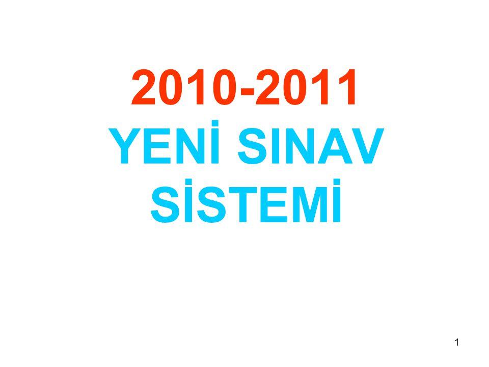 1 2010-2011 YENİ SINAV SİSTEMİ