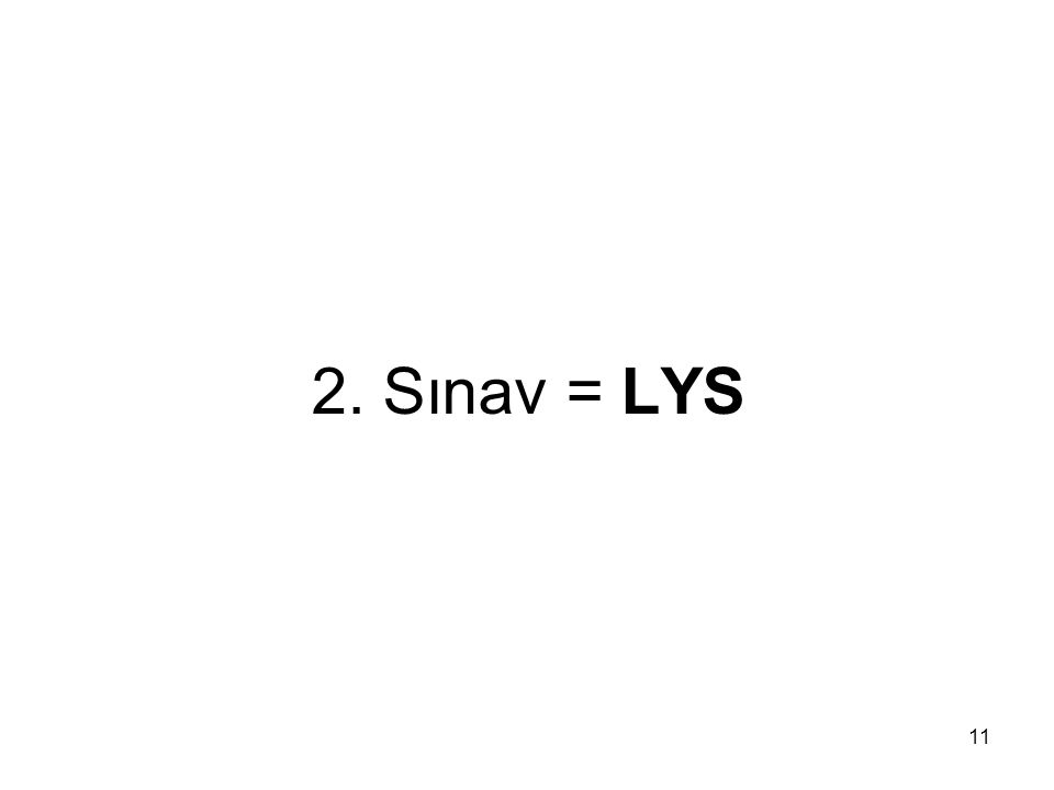 11 2. Sınav = LYS