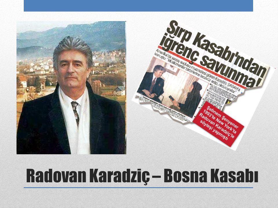 Radovan Karadziç – Bosna Kasabı