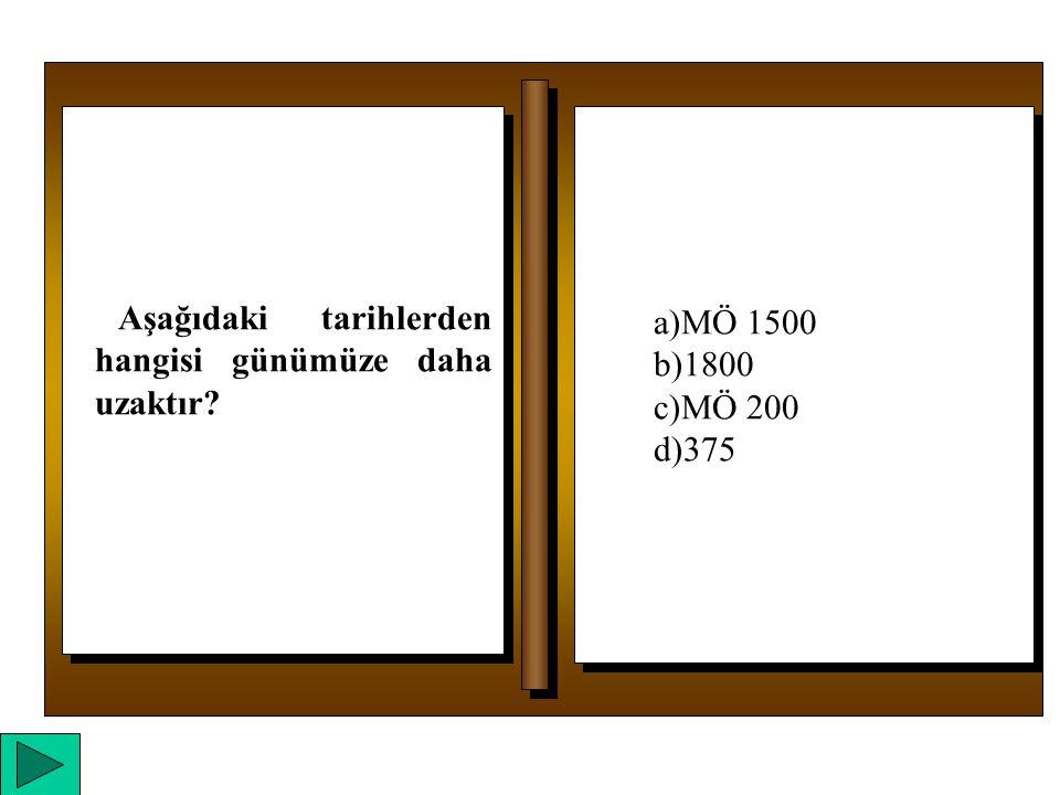 a)Yalnız III b)I ve II c)I ve III d)II ve III a)Yalnız III b)I ve II c)I ve III d)II ve III I.