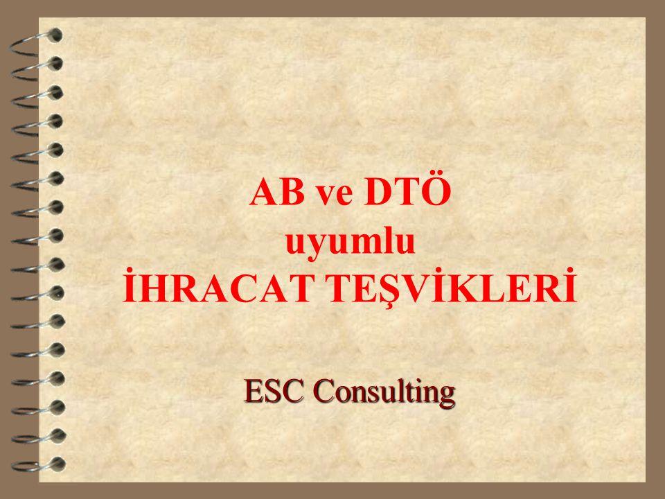 AB ve DTÖ uyumlu İHRACAT TEŞVİKLERİ ESC Consulting