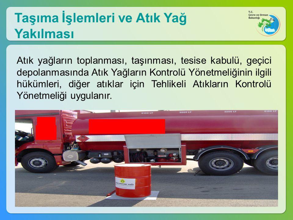 Atık yağların toplanması, taşınması, tesise kabulü, geçici depolanmasında Atık Yağların Kontrolü Yönetmeliğinin ilgili hükümleri, diğer atıklar için T