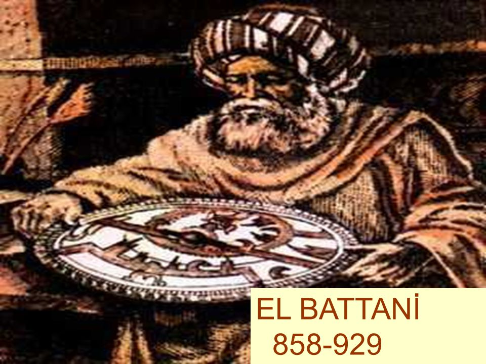 22 EL-BATTANİ HAKKINDAKİ GÖRÜŞLER  Eserlerinden Batı'da çok faydalanılan ve bir deha olarak kabul edilen Battânî, yazdığı eserlerin Lâtinceye tercümelerinde Albategni veya Albategnus adıyla isimlendirilmiştir.