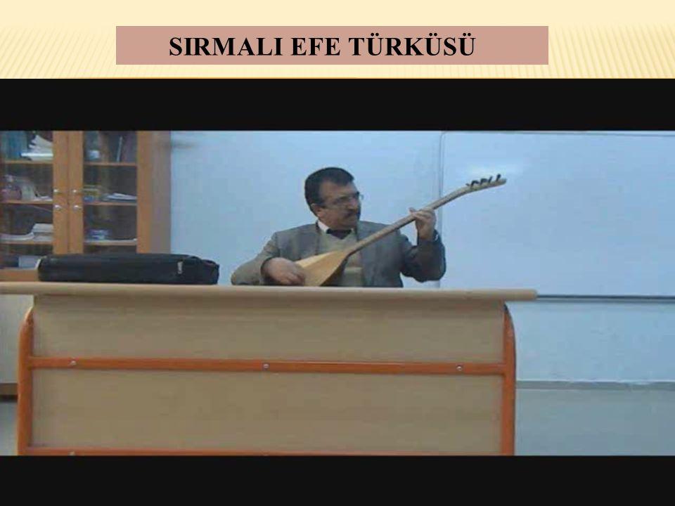 SIRMALI EFE TÜRKÜSÜ