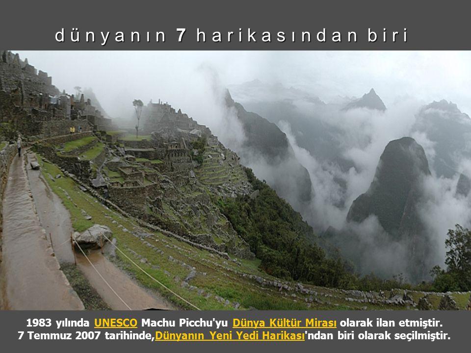 d ü n y a n ı n 7 h a r i k a s ı n d a n b i r i 1983 yılında UNESCO Machu Picchu yu Dünya Kültür Mirası olarak ilan etmiştir.