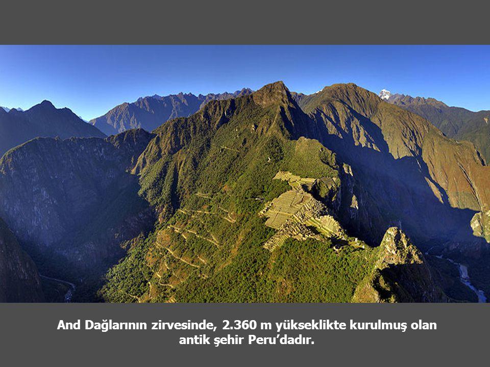 And Dağlarının zirvesinde, 2.360 m yükseklikte kurulmuş olan antik şehir Peru'dadır.
