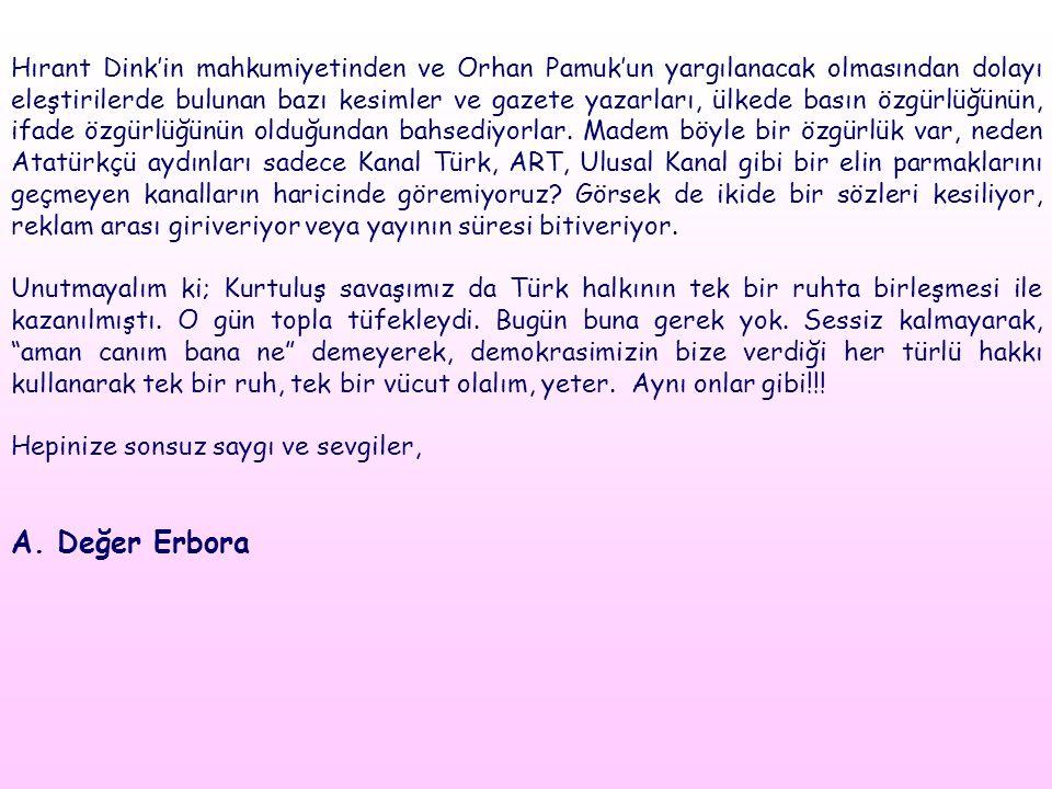 Hırant Dink'in mahkumiyetinden ve Orhan Pamuk'un yargılanacak olmasından dolayı eleştirilerde bulunan bazı kesimler ve gazete yazarları, ülkede basın özgürlüğünün, ifade özgürlüğünün olduğundan bahsediyorlar.