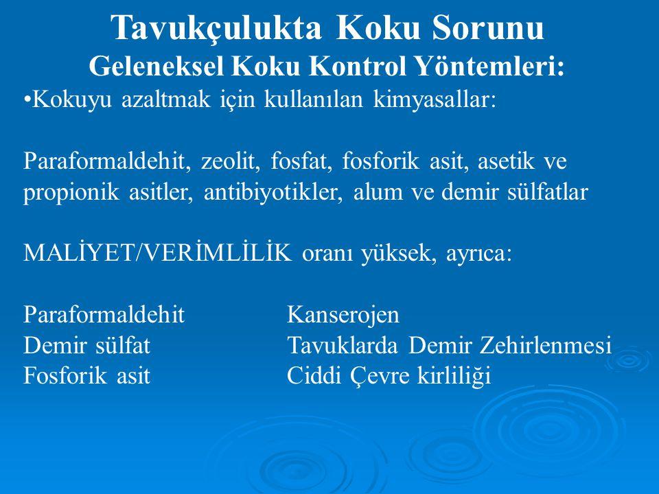 Tavukçulukta Koku Sorunu Geleneksel Koku Kontrol Yöntemleri: Kokuyu azaltmak için kullanılan kimyasallar: Paraformaldehit, zeolit, fosfat, fosforik as