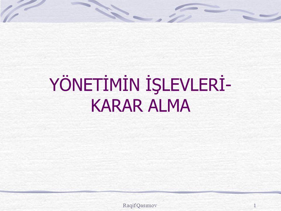 Raqif Qasımov1 YÖNETİMİN İŞLEVLERİ- KARAR ALMA