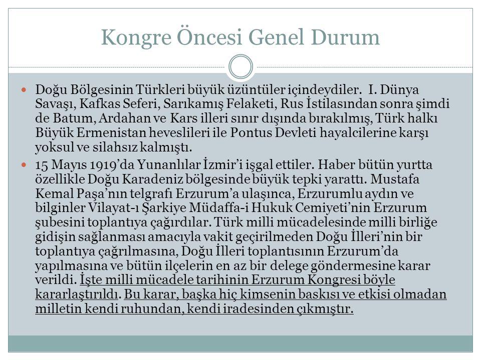 Kongre Öncesi Genel Durum Doğu Bölgesinin Türkleri büyük üzüntüler içindeydiler.