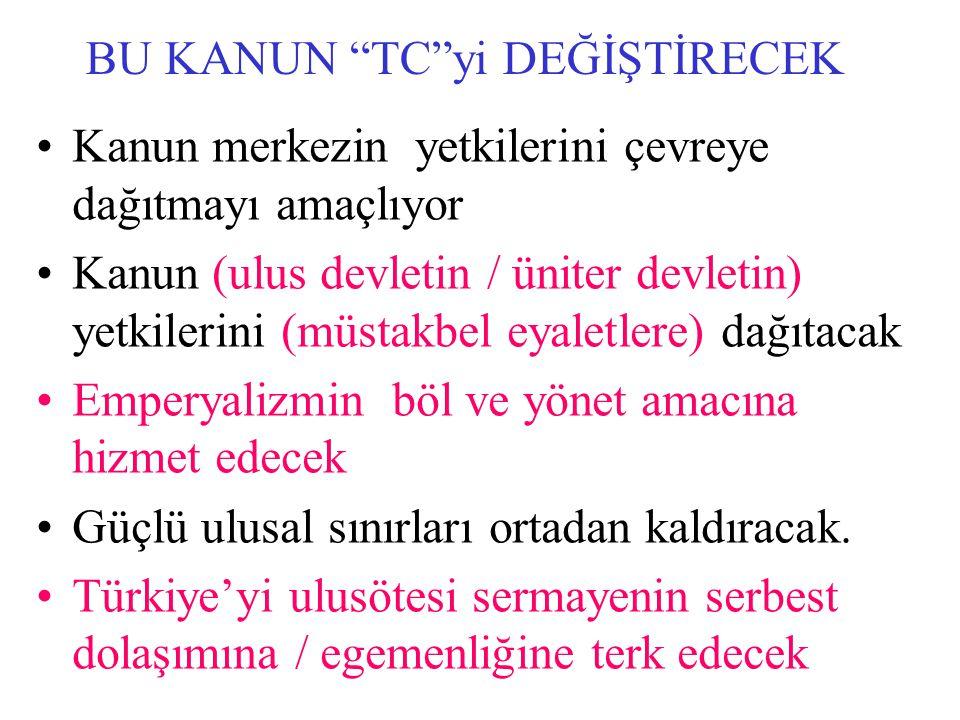 """BU KANUN """"TC""""yi DEĞİŞTİRECEK Kanun merkezin yetkilerini çevreye dağıtmayı amaçlıyor Kanun (ulus devletin / üniter devletin) yetkilerini (müstakbel eya"""