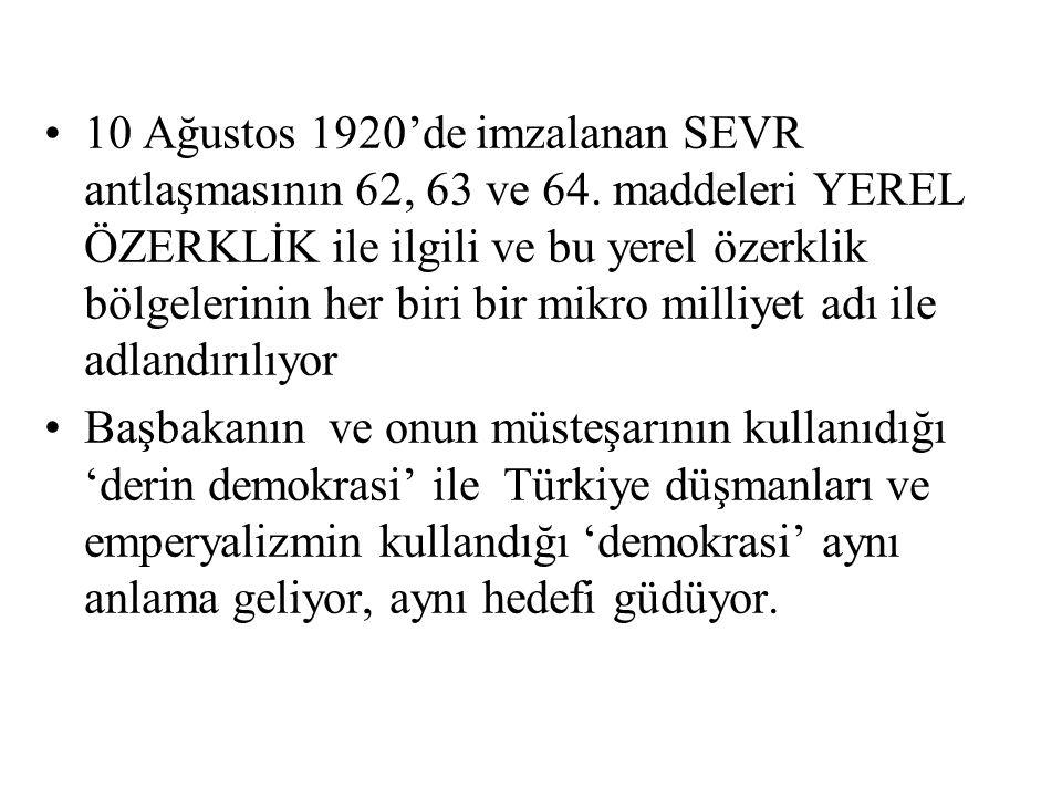 10 Ağustos 1920'de imzalanan SEVR antlaşmasının 62, 63 ve 64. maddeleri YEREL ÖZERKLİK ile ilgili ve bu yerel özerklik bölgelerinin her biri bir mikro