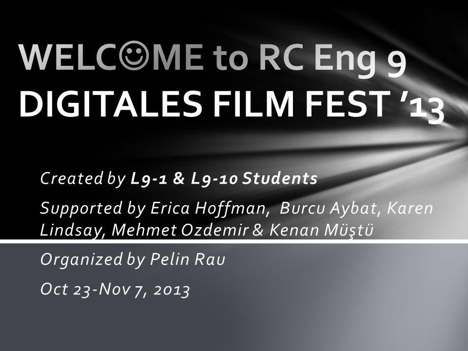 Created by L9-1 & L9-10 Students Supported by Erica Hoffman, Burcu Aybat, Karen Lindsay, Mehmet Ozdemir & Kenan Müştü Organized by Pelin Rau Oct 23-No
