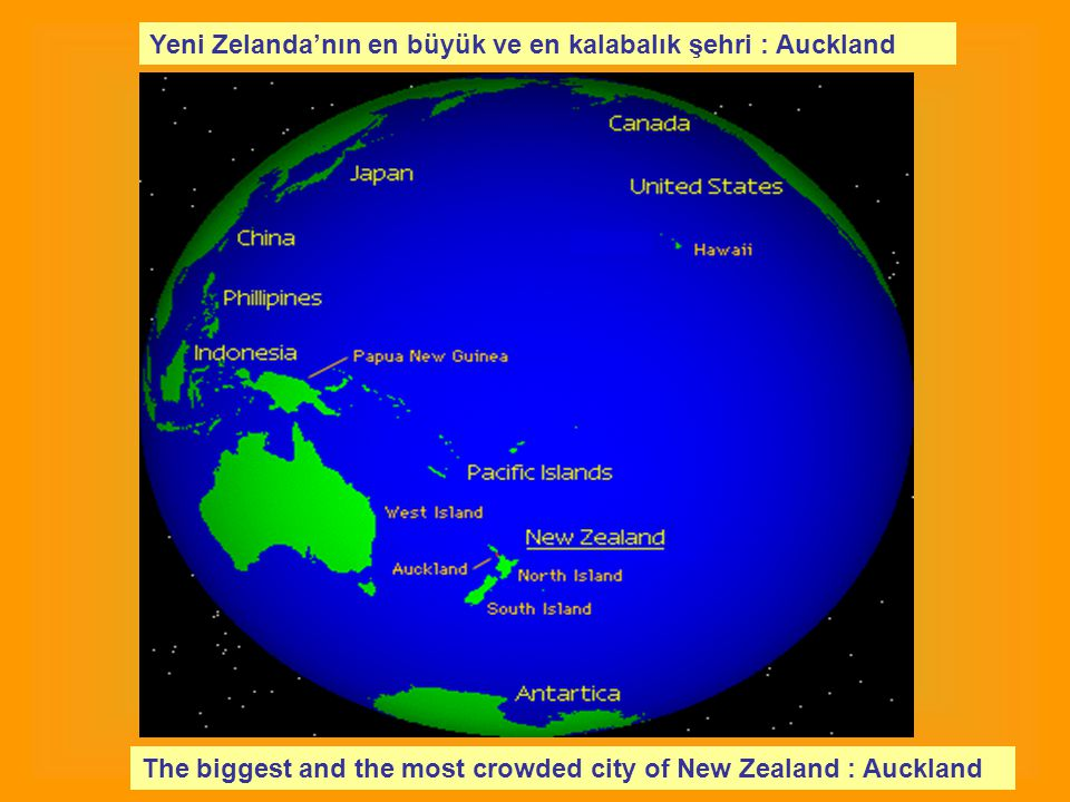 Yeni Zelanda'nın en büyük ve en kalabalık şehri : Auckland The biggest and the most crowded city of New Zealand : Auckland
