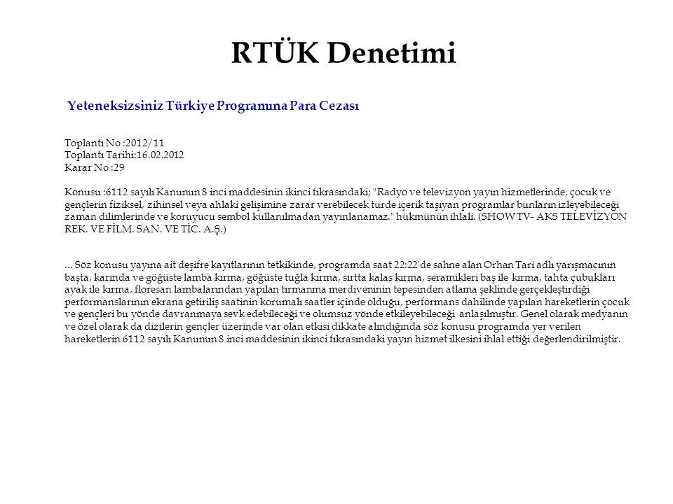 RTÜK Denetimi Yeteneksizsiniz Türkiye Programına Para Cezası Toplantı No :2012/11 Toplantı Tarihi:16.02.2012 Karar No :29 Konusu :6112 sayılı Kanunun