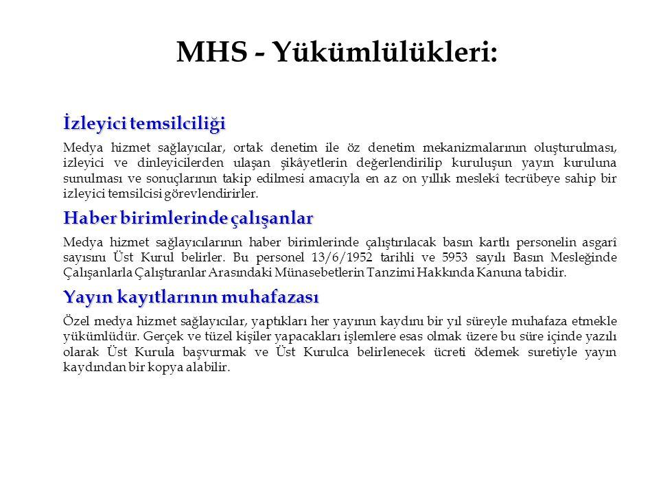 MHS - Yükümlülükleri: İzleyici temsilciliği Medya hizmet sağlayıcılar, ortak denetim ile öz denetim mekanizmalarının oluşturulması, izleyici ve dinley