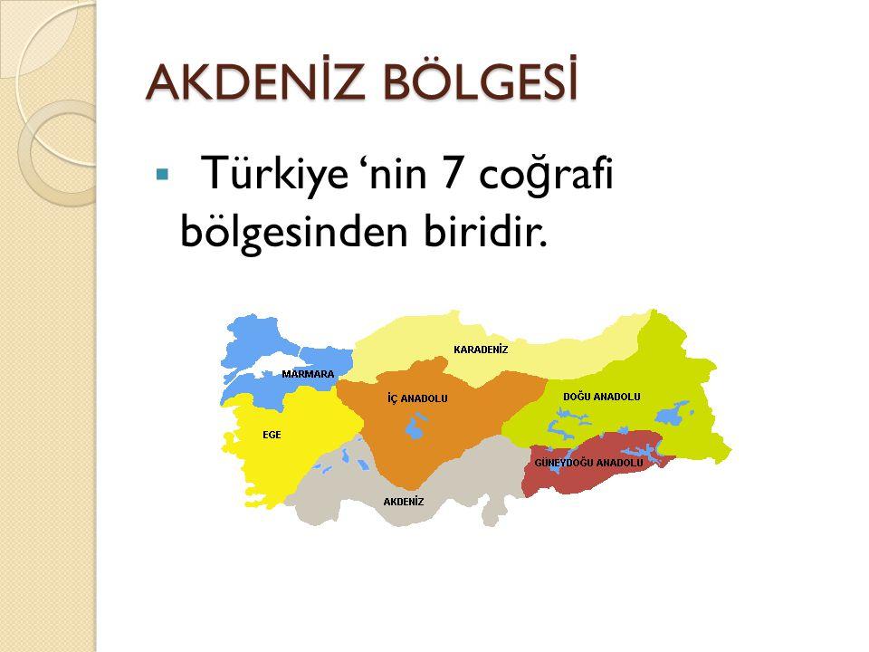  Türkiye 'nin 7 co ğ rafi bölgesinden biridir.
