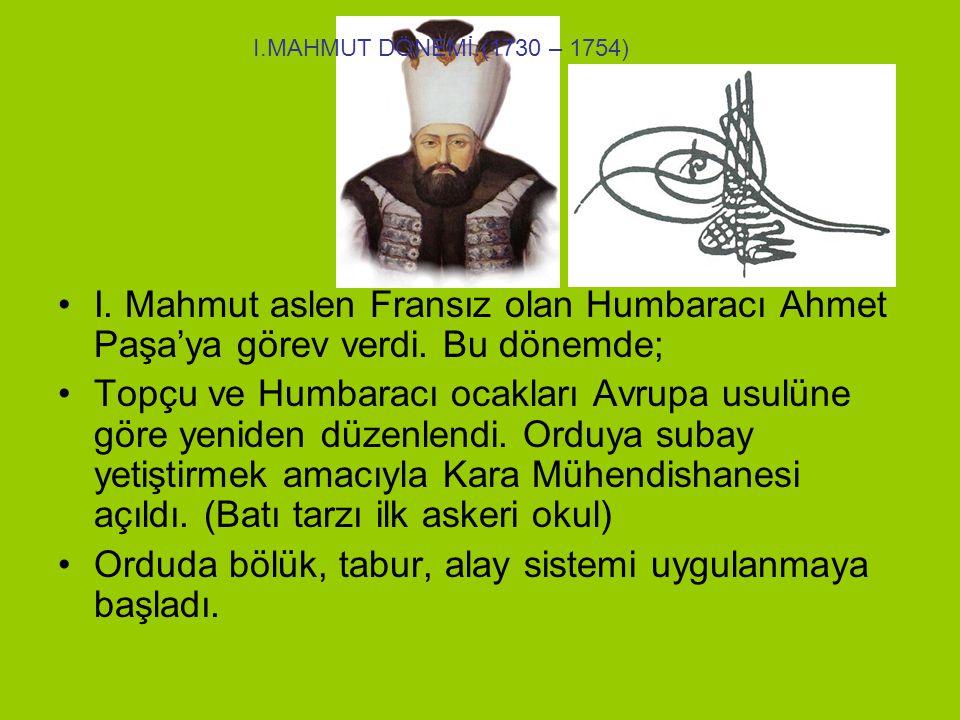 I.Mahmut aslen Fransız olan Humbaracı Ahmet Paşa'ya görev verdi.