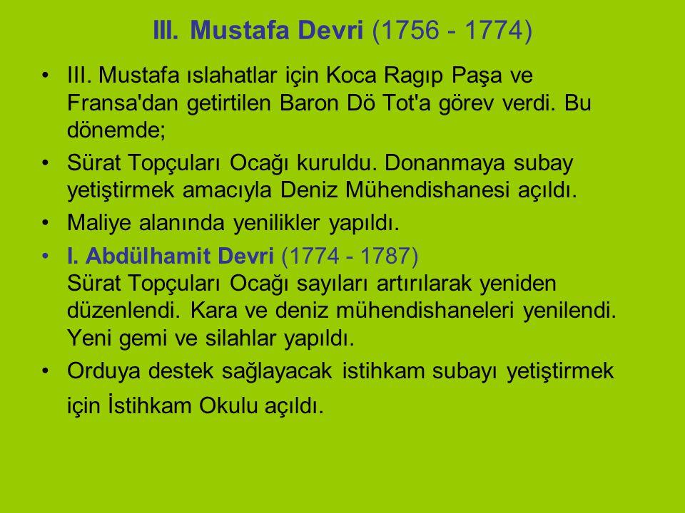 III.Mustafa Devri (1756 - 1774) III.
