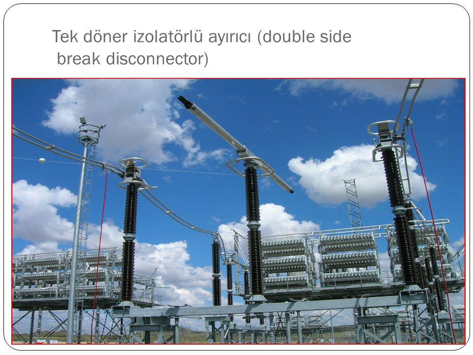 Tek döner izolatörlü ayırıcı (double side break disconnector)