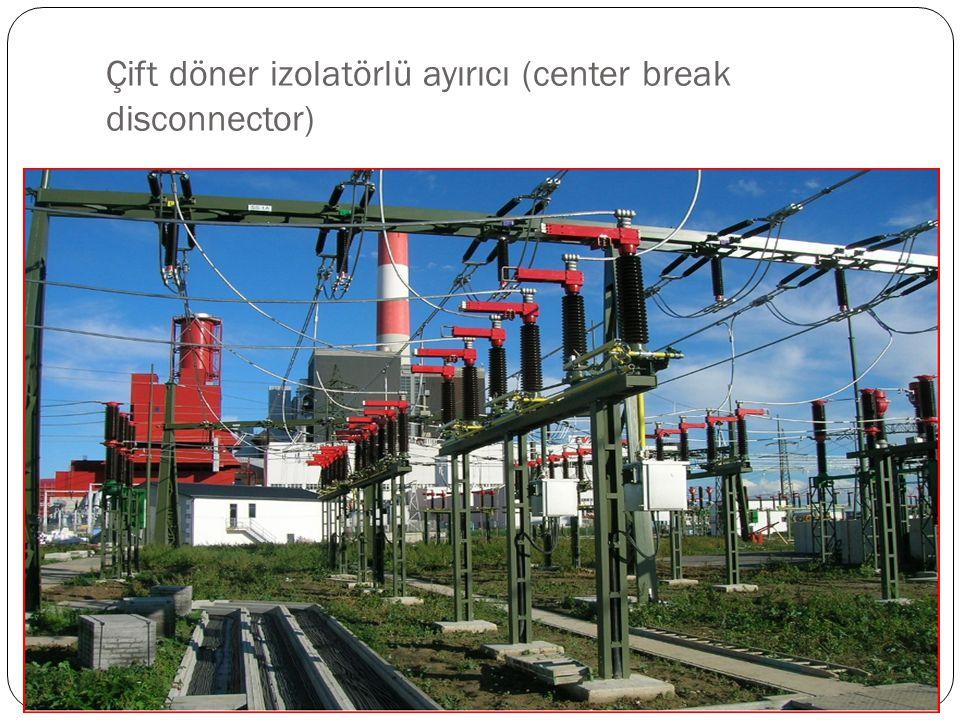Çift döner izolatörlü ayırıcı (center break disconnector)