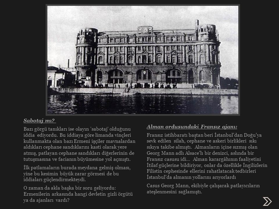 Alman ordusundaki Fransız ajanı: Fransız istihbaratı baştan beri İstanbul'dan Doğu'ya sevk edilen silah, cephane ve askeri birlikleri sıkı sıkıya takibe almıştı.