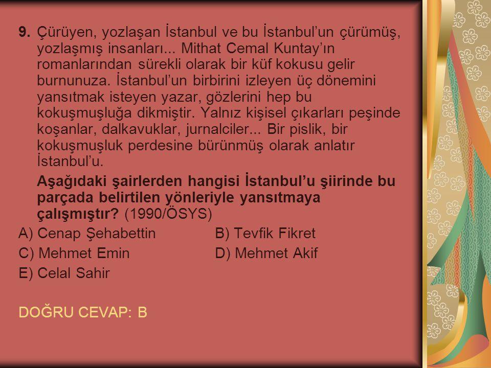 9.Çürüyen, yozlaşan İstanbul ve bu İstanbul'un çürümüş, yozlaşmış insanları... Mithat Cemal Kuntay'ın romanlarından sürekli olarak bir küf kokusu geli