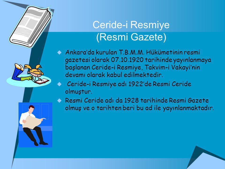 Ceride-i Resmiye (Resmi Gazete)  Ankara'da kurulan T.B.M.M.