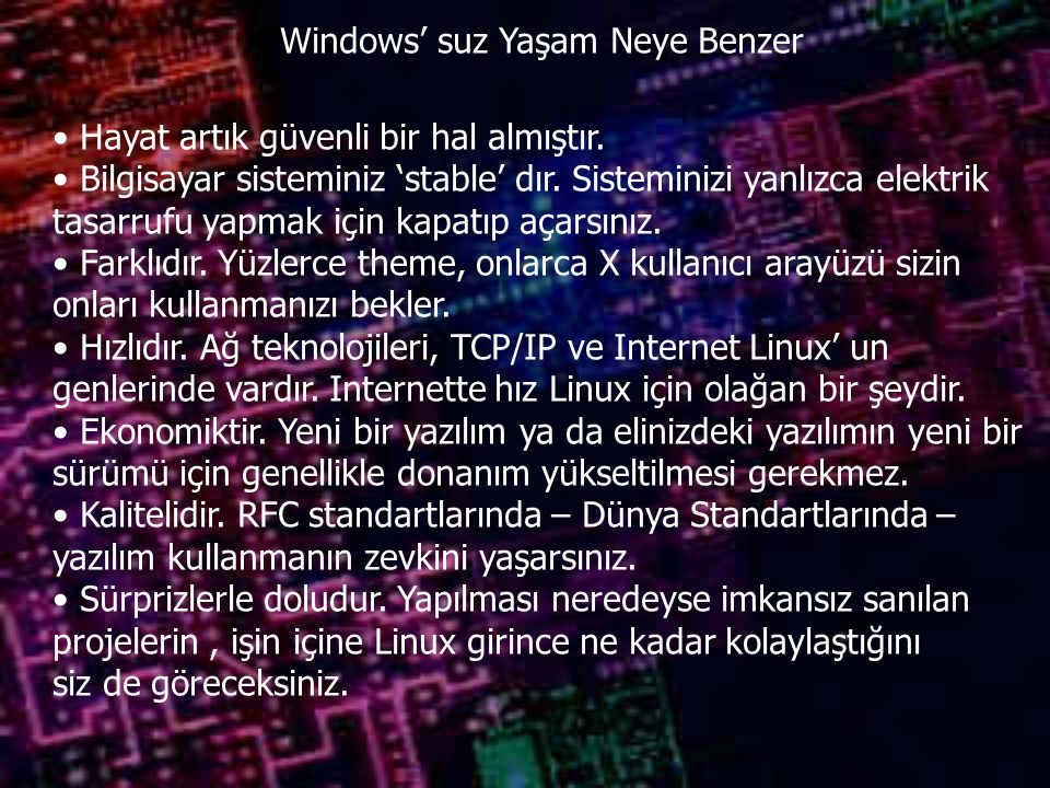Windows' suz Yaşam Neye Benzer Hayat artık güvenli bir hal almıştır. Bilgisayar sisteminiz 'stable' dır. Sisteminizi yanlızca elektrik tasarrufu yapma