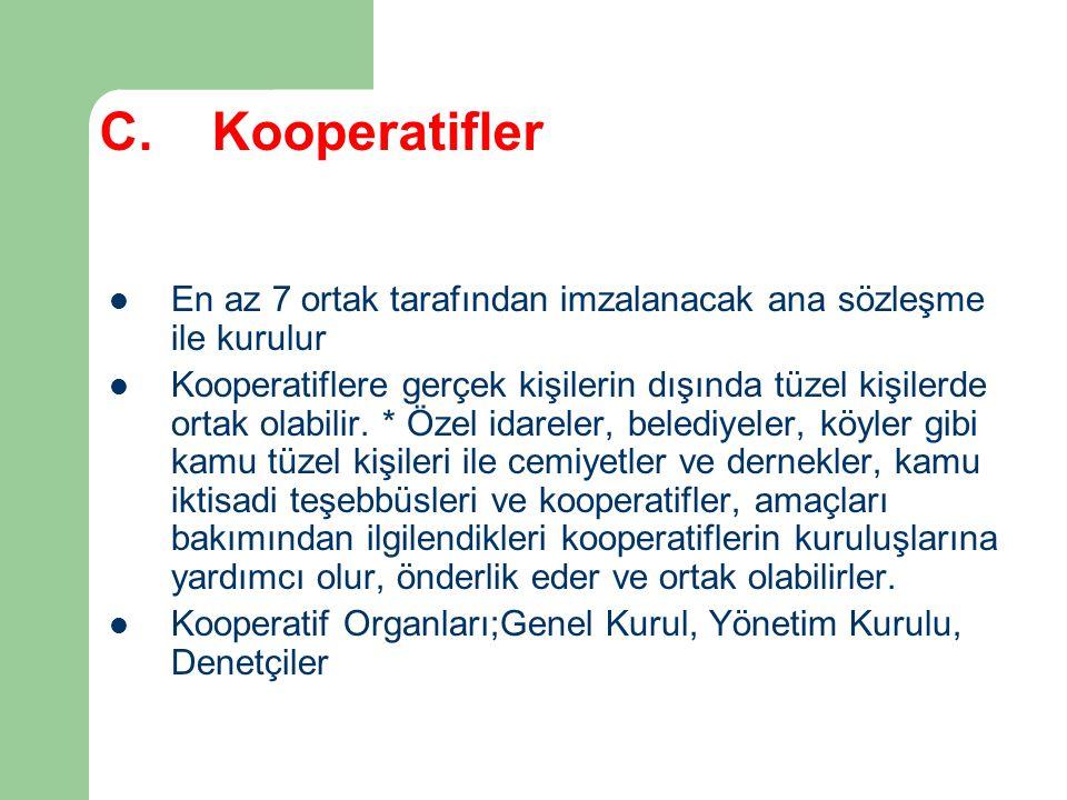 C. Kooperatifler En az 7 ortak tarafından imzalanacak ana sözleşme ile kurulur Kooperatiflere gerçek kişilerin dışında tüzel kişilerde ortak olabilir.