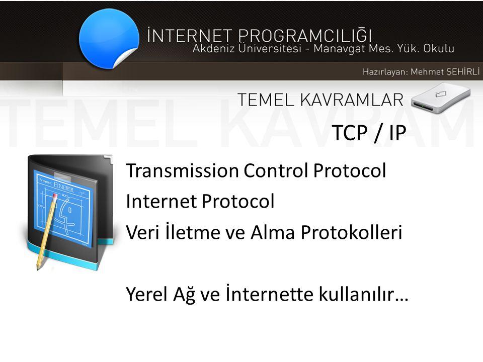 TCP / IP Transmission Control Protocol Internet Protocol Veri İletme ve Alma Protokolleri Yerel Ağ ve İnternette kullanılır…
