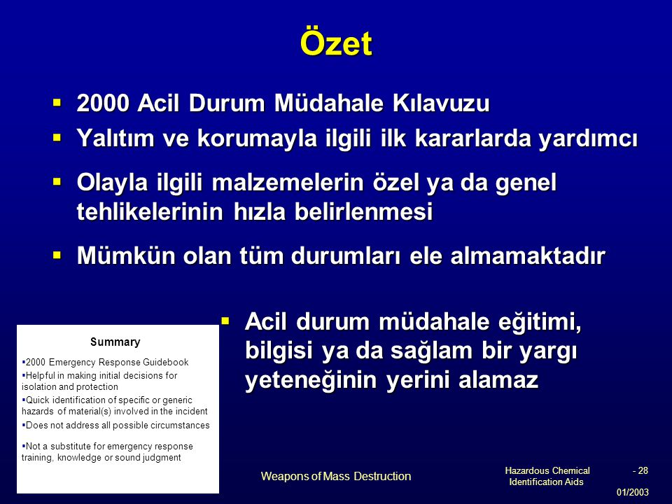 Hazardous Chemical Identification Aids 01/2003 Weapons of Mass Destruction - 28Özet  2000 Acil Durum Müdahale Kılavuzu  Yalıtım ve korumayla ilgili