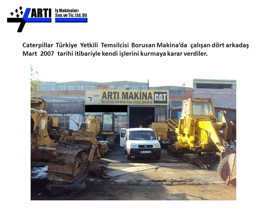 Caterpillar Türkiye Yetkili Temsilcisi Borusan Makina'da çalışan dört arkadaş Mart 2007 tarihi itibariyle kendi işlerini kurmaya karar verdiler.