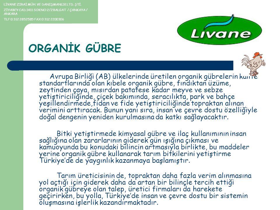 ORGANİK GÜBRE Avrupa Birliği (AB) ülkelerinde üretilen organik gübrelerin kalite standartlarında olan kıbele organik gübre, fındıktan üzüme, zeytinden