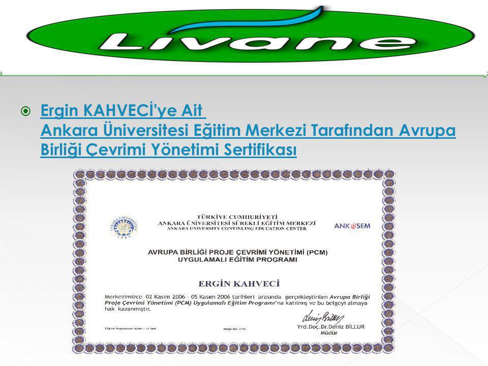  Ergin KAHVECİ'ye Ait Ankara Üniversitesi Eğitim Merkezi Tarafından Avrupa Birliği Çevrimi Yönetimi Sertifikası Ergin KAHVECİ'ye Ait Ankara Üniversit