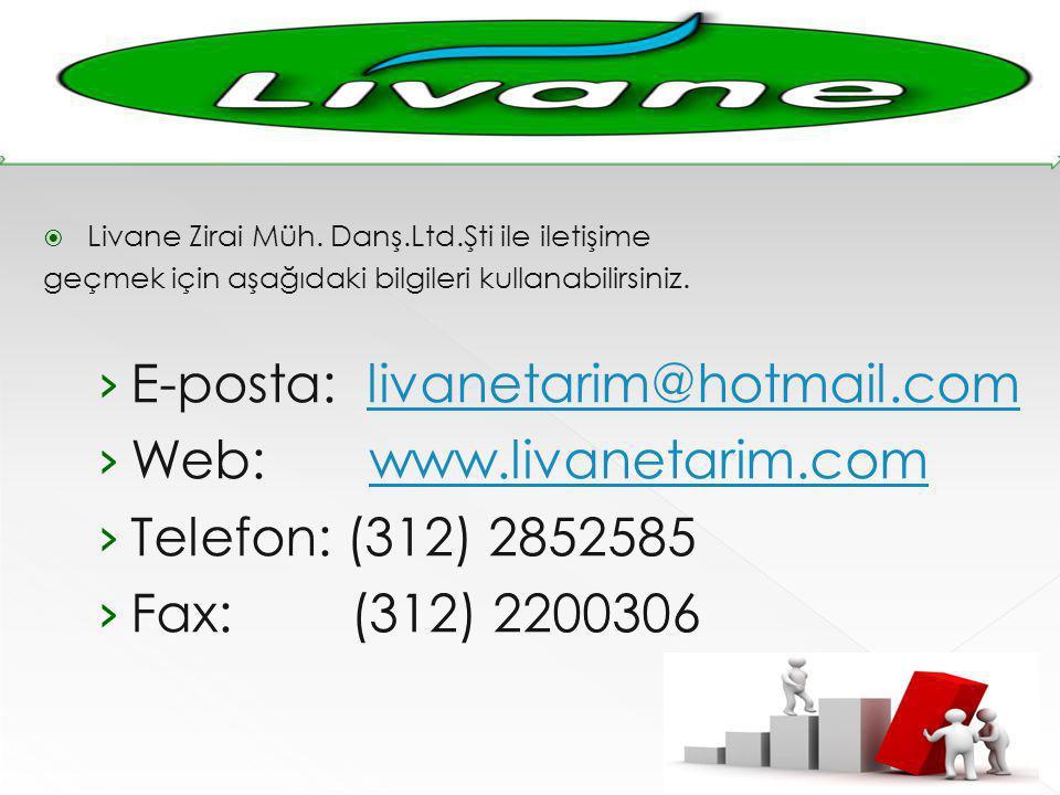  Livane Zirai Müh. Danş.Ltd.Şti ile iletişime geçmek için aşağıdaki bilgileri kullanabilirsiniz. › E-posta: livanetarim@hotmail.comlivanetarim@hotmai