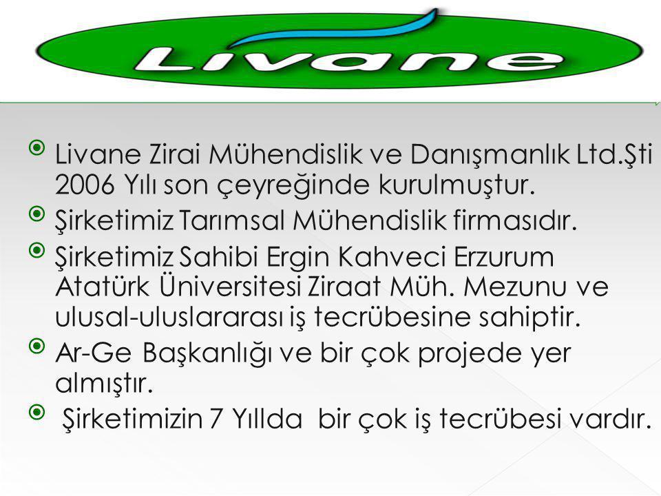 Livane Zirai Mühendislik ve Danışmanlık Ltd.Şti 2006 Yılı son çeyreğinde kurulmuştur. Şirketimiz Tarımsal Mühendislik firmasıdır. Şirketimiz Sahibi