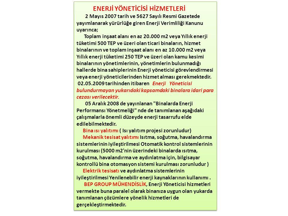 ENERJİ YÖNETİCİSİ HİZMETLERİ 2 Mayıs 2007 tarih ve 5627 Sayılı Resmi Gazetede yayımlanarak yürürlüğe giren Enerji Verimliliği Kanunu uyarınca; Toplam