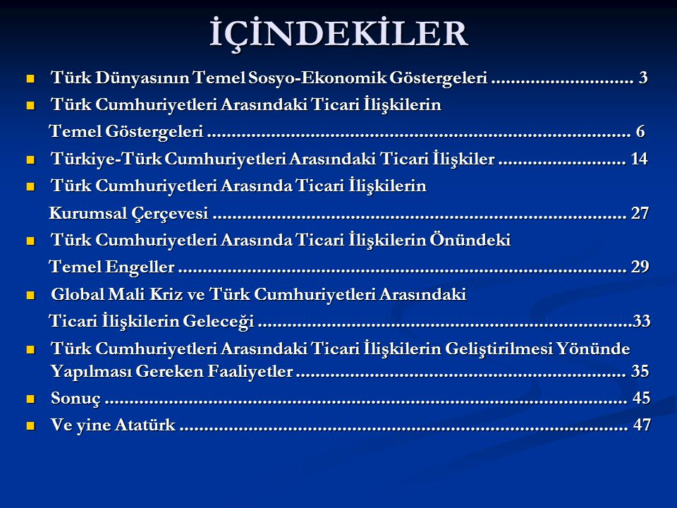 İÇİNDEKİLER Türk Dünyasının Temel Sosyo-Ekonomik Göstergeleri.............................