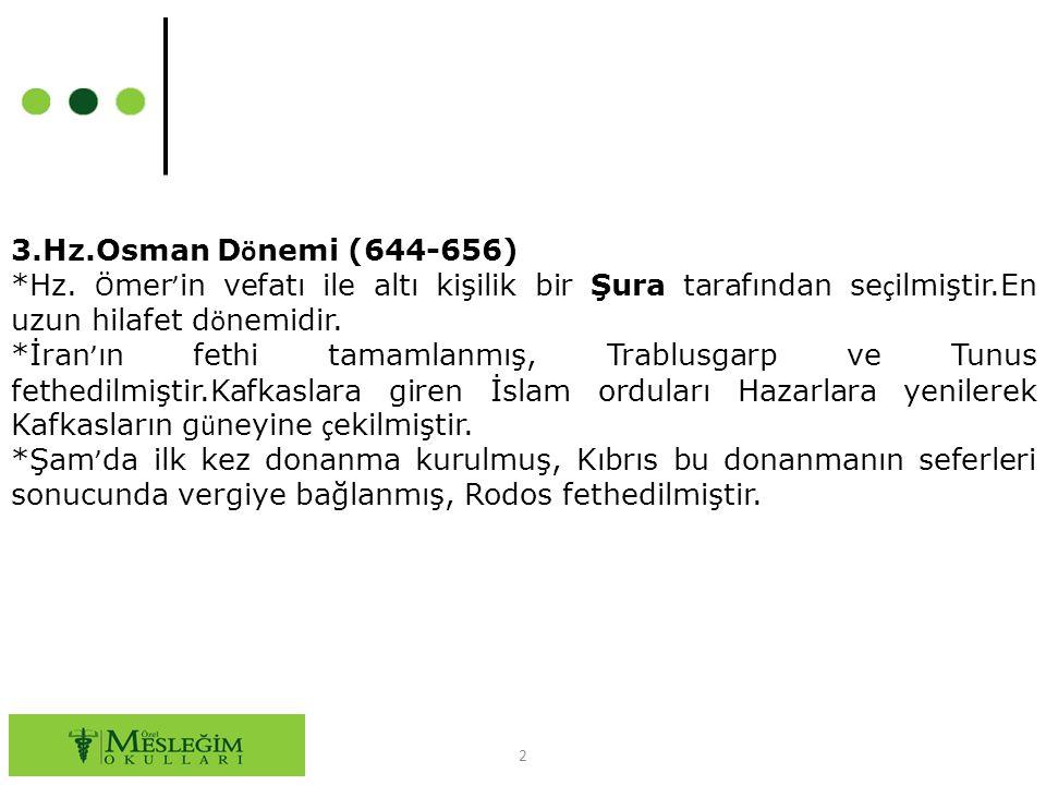 2 3.Hz.Osman D ö nemi (644-656) *Hz.
