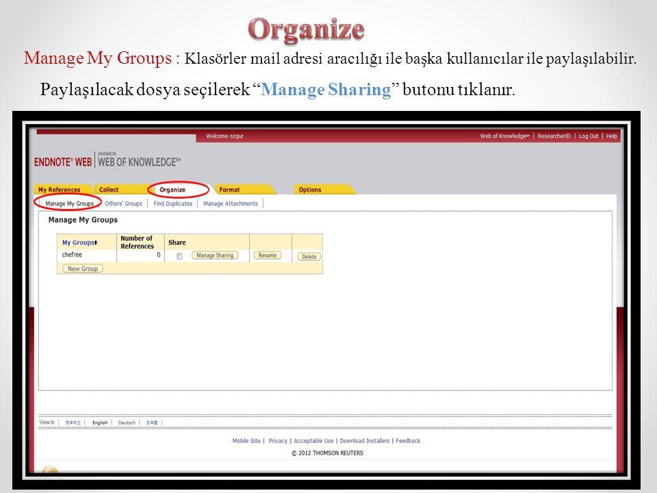 """Manage My Groups : Klasörler mail adresi aracılığı ile başka kullanıcılar ile paylaşılabilir. Paylaşılacak dosya seçilerek """"Manage Sharing"""" butonu tık"""