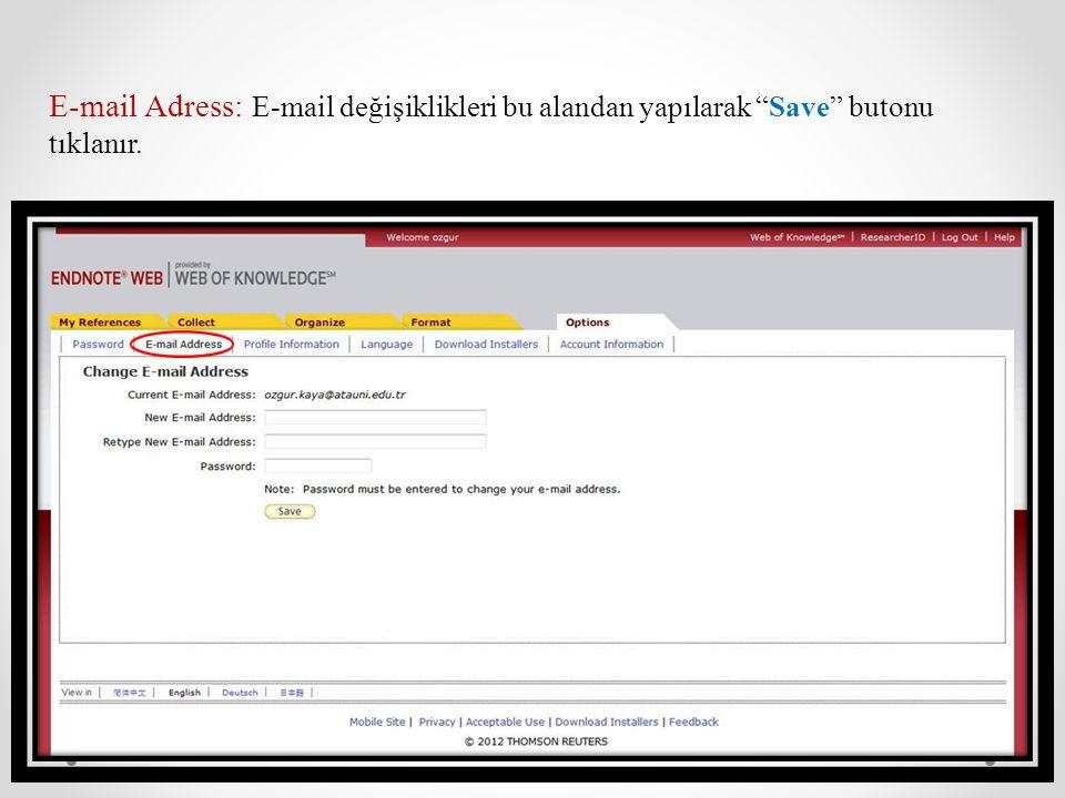 """E-mail Adress: E-mail değişiklikleri bu alandan yapılarak """"Save"""" butonu tıklanır."""