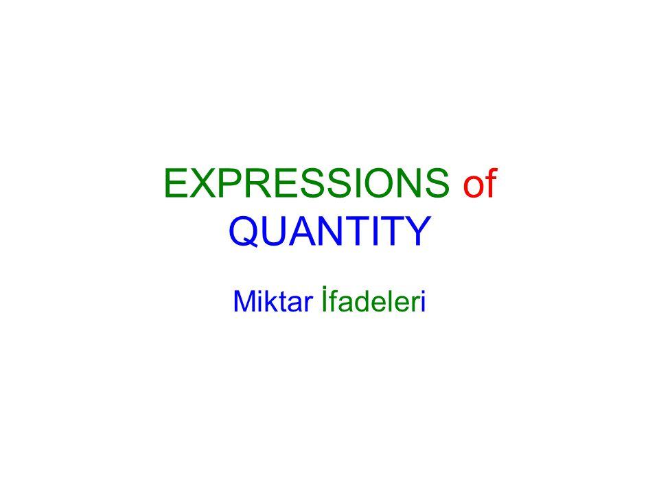 EXPRESSIONS of QUANTITY Miktar İfadeleri