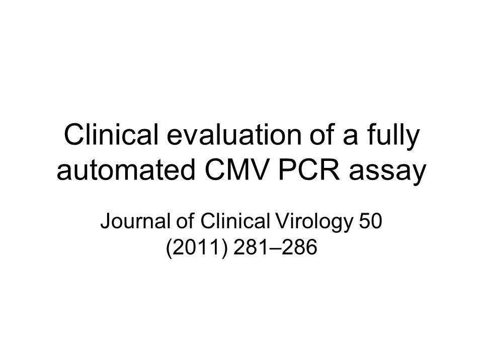 Clinical evaluation of a fully automated CMV PCR assay Journal of Clinical Virology 50 (2011) 281–286