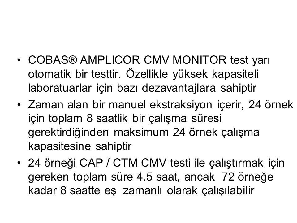 COBAS® AMPLICOR CMV MONITOR test yarı otomatik bir testtir.